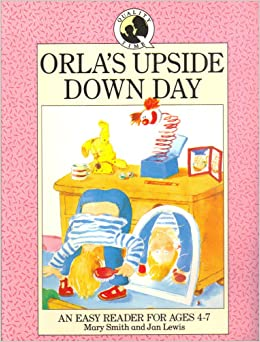 Orla's Upside Down Day (Help your child storybooks): Mary