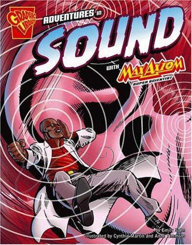 Adventures in Sound with Max Axiom, Super Scientist (Graphic Science) pdf epub