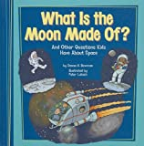 What Is the Moon Made Of?, Donna H. Bowman, 1404855297