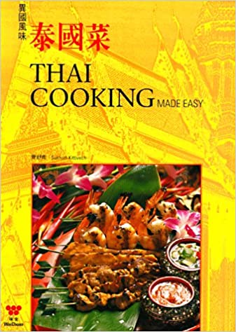 Thai cooking made easy english and chinese edition sukhum thai cooking made easy english and chinese edition sukhum kittivech wei chuan publishing 9780941676281 amazon books forumfinder Image collections