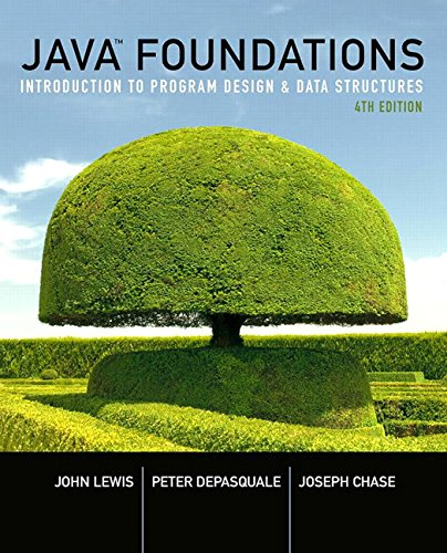 Java Foundations: Introduction to Program Design and Data Structures (4th Edition) by Pearson