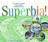 img - for Superbia: 31 Ways to Create Sustainable Neighborhoods book / textbook / text book