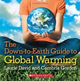 img - for The Down-to-Earth Guide To Global Warming by Laurie David (2007-09-01) book / textbook / text book