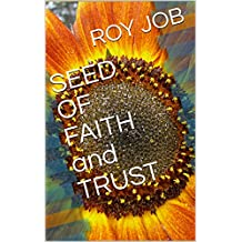 SEED OF FAITH AND TRUST