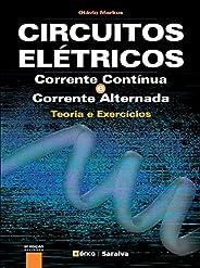 Circuitos Elétricos – Corrente Contínua e Corrente Alternada