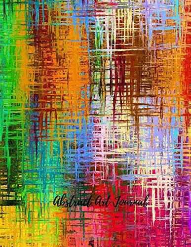 Abstract Art Journal: Large 8.5 by 11 Lined, Ruled Paper Notebook To Write In For Men, Women, Girls, Boys, Kids & Adults. Blank Writing Book Pad With 150  Pages (Lined Journals) (Volume 29) ebook
