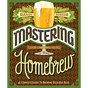 Mastering Homebrew: The Complete Guide to Brewing Delicious Beer (Beer Brewing Bible, Homebrewing Bo