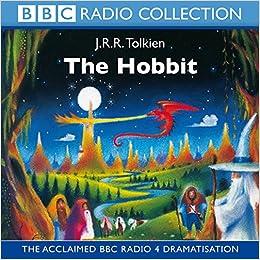 the hobbit the acclaimed radio 4 dramatisation bbc radio collection