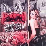 Strip 'Em Blind Live