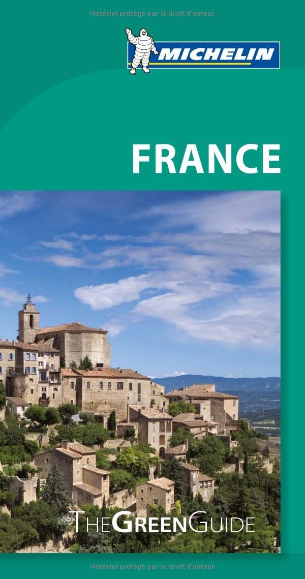 Michelin Green Guide France (Green Guide/Michelin) pdf epub