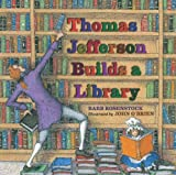 Thomas Jefferson Builds a Library, Barb Rosenstock, 1590789326