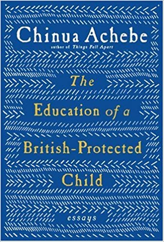 com the education of a british protected child essays  com the education of a british protected child essays 9780307272553 chinua achebe books