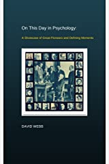 On This Day in Psychology: A Showcase of Great Pioneers and Defining Moments