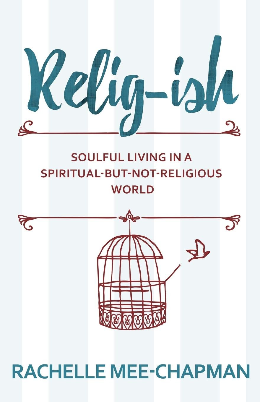 Relig-ish: Soulful Living in a Spiritual-But-Not-Religious World pdf