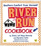 The River Run Cookbook, Jimmy Kennedy and Maya Kennedy, 0060195258