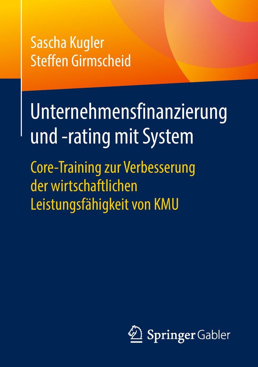 Unternehmensfinanzierung Und  Rating Mit System  Core Training Zur Verbesserung Der Wirtschaftlichen Leistungsfähigkeit Von KMU