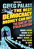 The Best Democracy Money Can Buy: The Case Of The Stolen Election (2018)