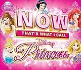 Now Thats What I Call Disney Princess