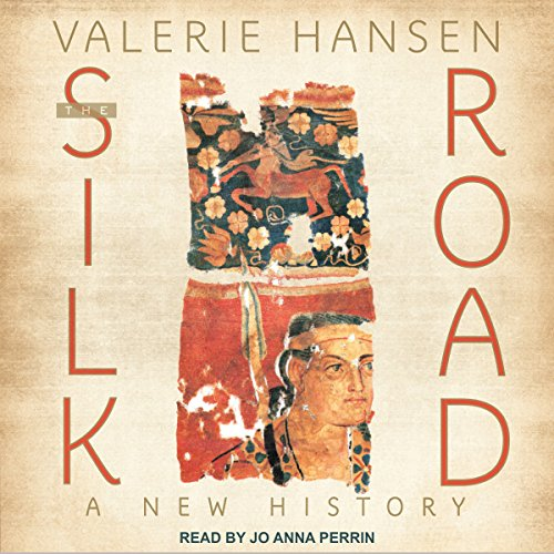 The Silk Road: A New History by Tantor Audio