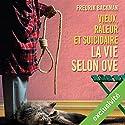 Vieux, râleur et suicidaire: La vie selon Ove Audiobook by Fredrik Backman Narrated by Bernard Gabay