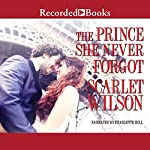 The Prince She Never Forgot | Scarlet Wilson