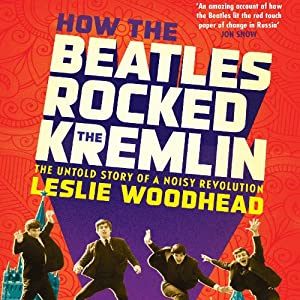 How the Beatles Rocked the Kremlin Audiobook