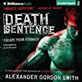 Death Sentence: Escape from Furnace, Book 3