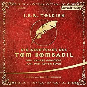 Die Abenteuer des Tom Bombadil und andere Gedichte aus dem Roten Buch Hörbuch