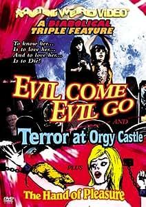 Diabolical Triple Feature (Evil Come Evil Go / Terror at Orgy Castle / The Hand of Pleasure)