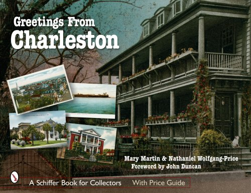 Greetings from Charleston (Schiffer Book for Collectors)