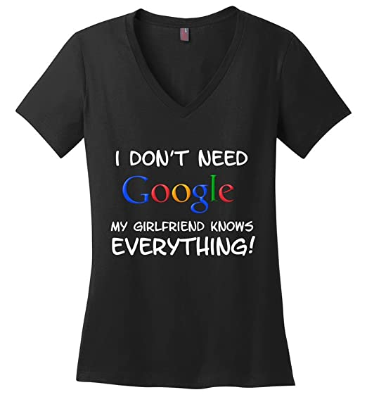 Amazoncom I Dont Need Google My Girlfriend Knows Everything Funny
