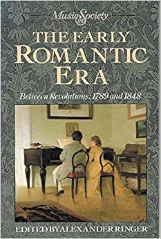 Download PDF Early Romantic Era Between Revolutions: 1789 And 1848 (Music and Society (Englewood Cliffs, N.J.).)