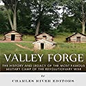Valley Forge: The History and Legacy of the Most Famous Military Camp of the Revolutionary War Audiobook by  Charles River Editors Narrated by Mark Norman