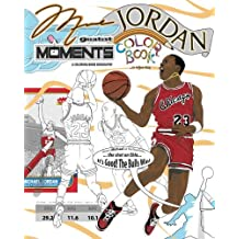 Michael Jordan's Greatest Moments: An Inspirational Coloring Book Biography for Adults and Kids