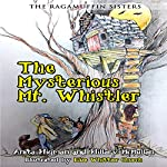 The Ragamuffin Sisters: The Mysterious Mr. Whistler | Hillary McMullen,Anita Higman
