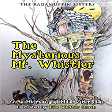 The Ragamuffin Sisters: The Mysterious Mr. Whistler Audiobook by Hillary McMullen, Anita Higman Narrated by Michelle Babb