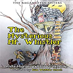 The Ragamuffin Sisters: The Mysterious Mr. Whistler