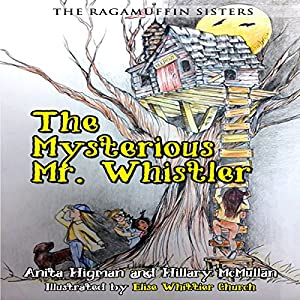 The Ragamuffin Sisters: The Mysterious Mr. Whistler Audiobook
