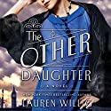 The Other Daughter: A Novel Audiobook by Lauren Willig Narrated by Nicola Barber