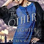 The Other Daughter: A Novel | Lauren Willig