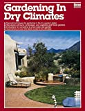 Gardening in Dry Climates, Scott Millard, 0897211952