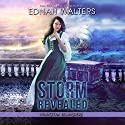Storm Revealed: Phantom Islanders, Book 1, Part II Audiobook by Ednah Walters Narrated by Erin Mallon