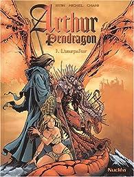 Arthur Pendragon, tome 1 par Jean-Luc Istin