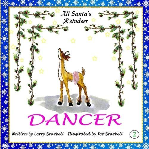 All Santa's Reindeer, Dancer: Dancer (Volume 2) ()