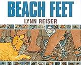 Beach Feet, Lynn W. Reiser, 0688144004