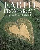 Earth from Above, Yann Arthus-Bertrand, 0810934957