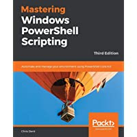 Mastering Windows PowerShell Scripting: Automate and manage your environment using PowerShell Core 6.0, 3rd Edition