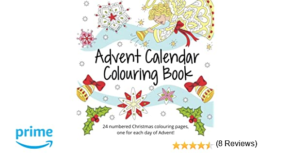 Amazon.com: Advent Calendar Colouring Book: 24 Numbered Christmas ...
