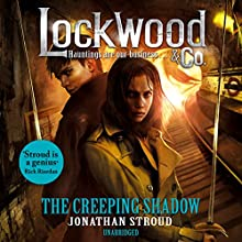 The Creeping Shadow: Lockwood & Co, Book 4 Audiobook by Jonathan Stroud Narrated by Emily Bevan