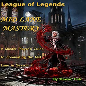 League of Legends Mid Lane Mastery Audiobook